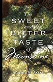 The Sweet and Bitter Taste of Moonshine