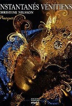 Livres Couvertures de Instantanés Vénitiens : Masques