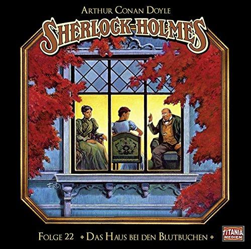 Sherlock Holmes (22) Das Haus bei den Blutbuchen - Titania Medien 2015