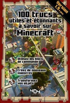Livres Couvertures de 100 trucs utiles et étonnants à savoir sur Minecraft - version 1.9