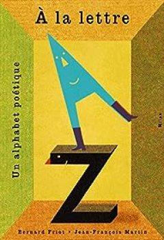 Livres Couvertures de À La Lettre, Un Alphabet Poétique