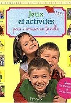 Jeux Et Activités Pour S'amuser En Famille