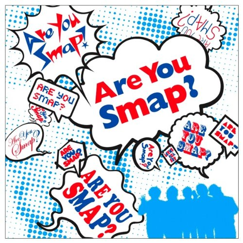Are You Smap?