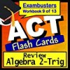 ACT Test Prep Algebra 2-Trig Review Flashcards--ACT Study Guide Book 9 (Exambusters ACT Study Guide)