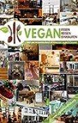 VEGAN essen | reisen | einkaufen: Der vegane Restaurantführer - über 600 veganfreundliche Adressen in ganz Deutschland