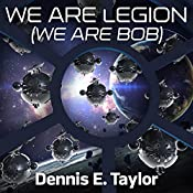 We Are Legion (We Are Bob): Bobiverse, Book 1 | [Dennis E. Taylor]