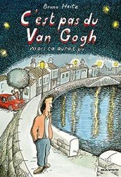 Livres Couvertures de C'est Pas Du Van Gogh Mais ça Aurait Pu...