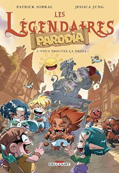 Livres Couvertures de Les Légendaires - Parodia 02: Vous trouvez ça drôle ?
