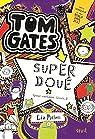 Tom Gates, tome 5 : Super doué (pour certains trucs)