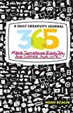 365: A Daily Creativity Journal: Make Something Every Day and Change Your Life!