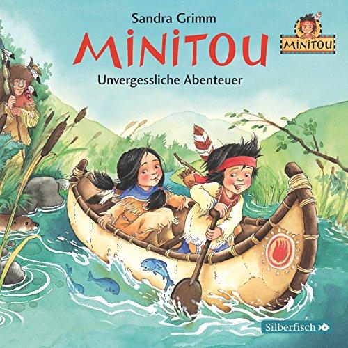 Minitou - Unvergessliche Abenteuer (Sandra Grimm) Hörbuch Hamburg / Ed. Silberfisch 2015