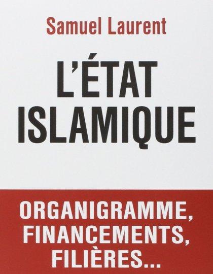 L'Etat Islamique - Samuel Laurent