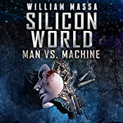 Silicon World: Man vs. Machine: 3 Book Bundle | [William Massa]
