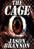 """The Cage: Includes Bonus Short Story """"The Trophy"""""""