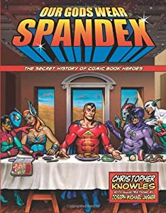 "Cover of ""Our Gods Wear Spandex: The Secr..."