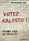 Votez Kalysto !: Premier jour : les Révoltés