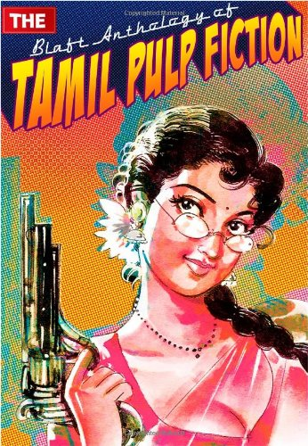 The Blaft Anthology of Tamil Pulp Fiction