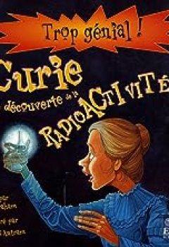 Livres Couvertures de Marie Curie Et La Découverte De La Radioactivité