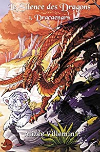 """Résultat de recherche d'images pour """"« Dracaenars, Tome 1 : Le silence des dragons » d'Alizée Villemin"""""""