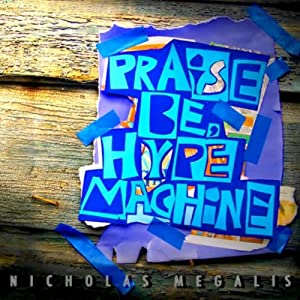 Nicholas Megalis - Praise Be, Hype Machine