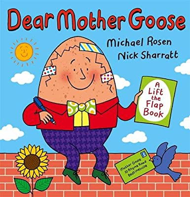 Dear Mother Goose by Michael Rosen & Nick Sharratt (Walker, 2009)