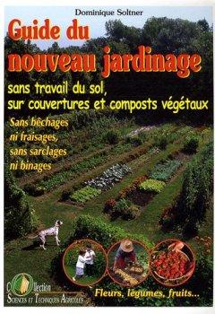 Livres Couvertures de Guide du nouveau jardinage : Sans travail du sol, sur couvertures et composts végétaux