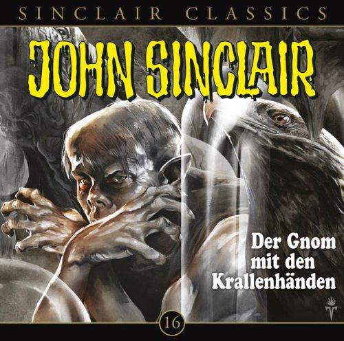 John Sinclair Classics (16) Der Gnom mit den Krallenhänden (Lübbe Audio)
