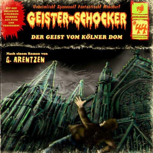 Geister-Schocker (44) Der Geist vom Kölner Dom (Romantruhe Audio)
