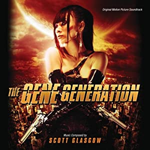 The Gene Generation: Original Motion Picture Soundtrack by Scott Glasgow