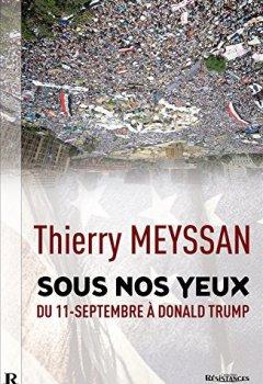 Livres Couvertures de Sous nos yeux : Du 11 Septembre à Donald Trump...