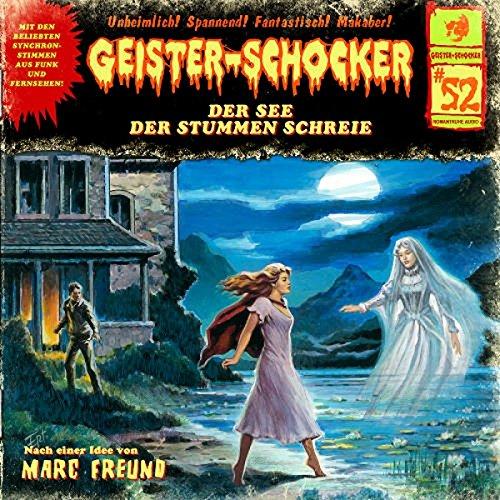 Geister-Schocker (52) Der See der stummen Schreie