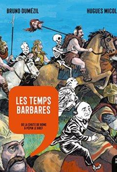 Telecharger Les Temps barbares: De la chute de Rome à Pépin le Bref de Bruno Dum�zil