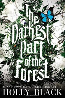 The Darkest Part of the Forest by Holly Black| wearewordnerds.com