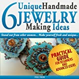 6 Unique Handmade Jewelry Making Ideas: Practical Guide on How to Make Jewelry