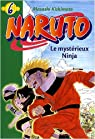 Naruto (roman), tome 6 : Le mystérieux Ninja