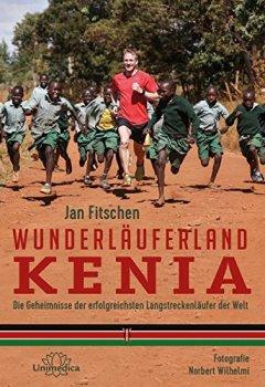 Buchdeckel von Wunderläuferland Kenia: Die Geheimnisse der erfolgreichsten Langstreckenläufer der Welt