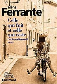 L'amie prodigieuse, tome 3:Celle qui fuit et celle qui reste par Ferrante