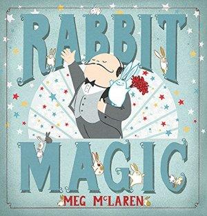 Rabbit Magic by Meg McLaren | Featured Book of the Day | wearewordnerds.com