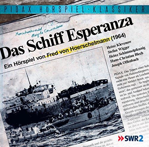 Pidax Hörspiel-Klassiker - Das Schiff Esperanza (Fred von Hoerschelmann) SWF 1964 / pidax 2015