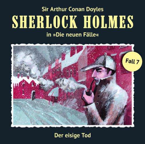 Sherlock Holmes - neue Fälle (7) Der eisige Tod (Romantruhe Audio)