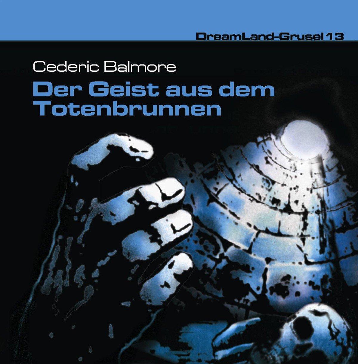 Dreamland Grusel (13) Der Geist aus dem Totenbrunnen (DLP)