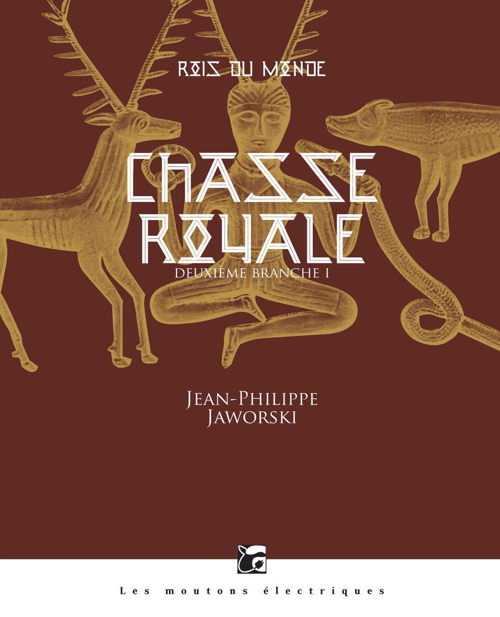 Rois du monde, Tome 2 : Chasse royale de Jean-Philippe Jaworski