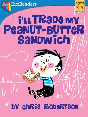 https://www.goodreads.com/book/show/17340079-i-ll-trade-my-peanut-butter-sandwich?ac=1