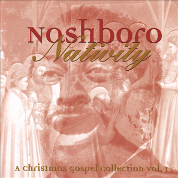 Nashboro Nativity : A Christmas Gospel Collection, Vol. 1