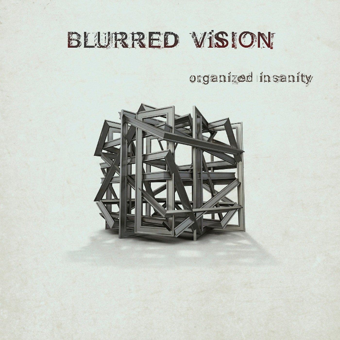 BLURRED VISION Organized Insanity