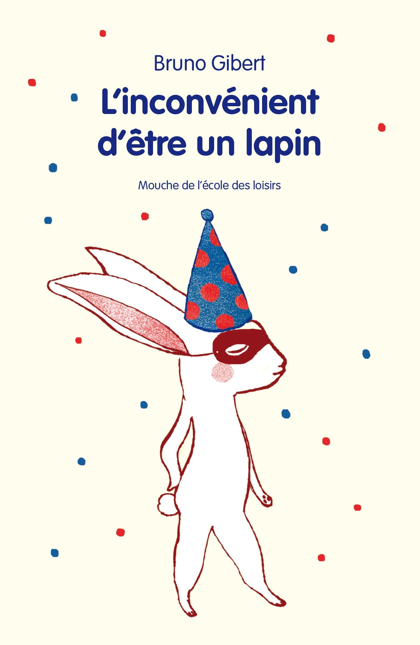 L'inconvénient d'être un lapin - Bruno Gibert