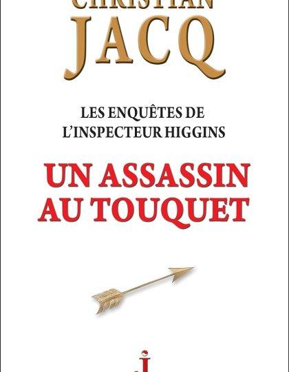 Christian Jacq.- Les enquêtes de l'inspecteur Higgins - Tome 17 : Un assassin au Touquet