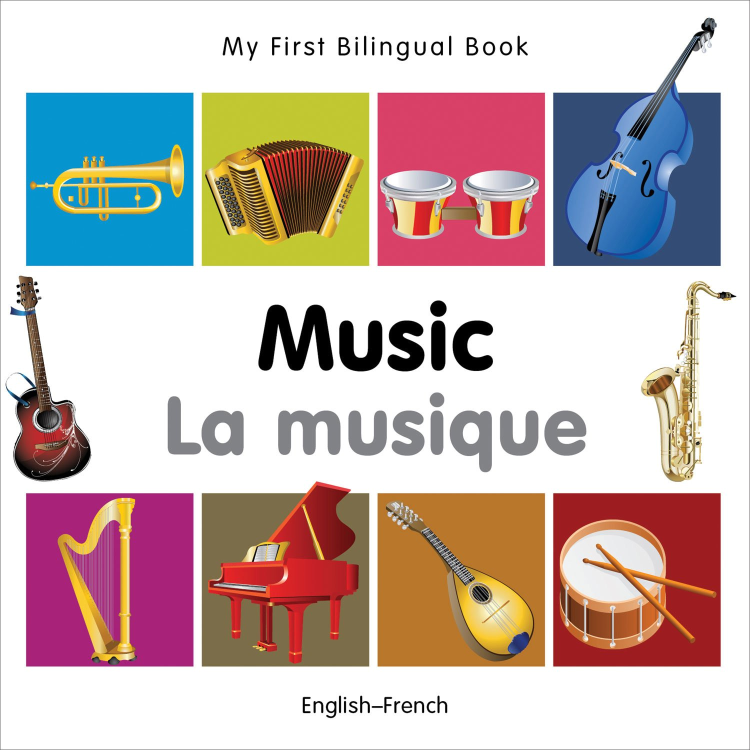 My First Bilingual Book Music English French French And