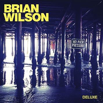 Brian Wilson No Pier Pressure [Deluxe Edition]