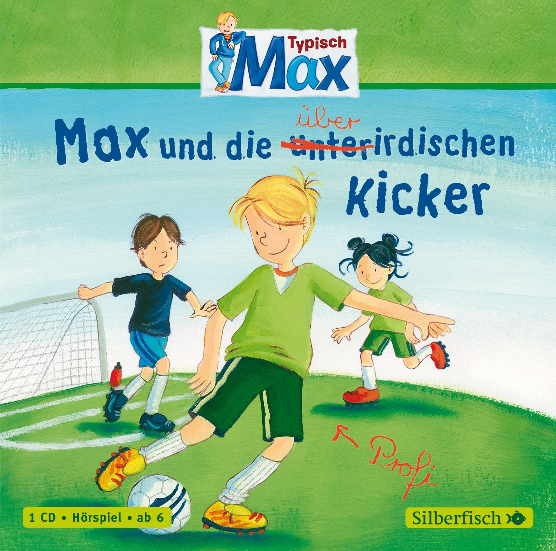 Max (7) Max und die überirdischen Kicker (Silberfisch)